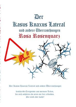 Der Kasus Knaxus Lateral von Rosenquarz,  Rosa