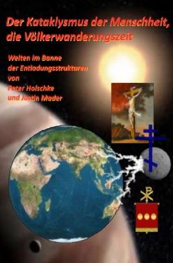 Der Kataklysmus der Menschheit, die Völkerwanderungszeit von Mader,  Justin