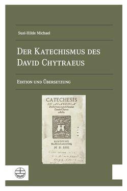 Der Katechismus des David Chytraeus von Michael,  Susi-Hilde