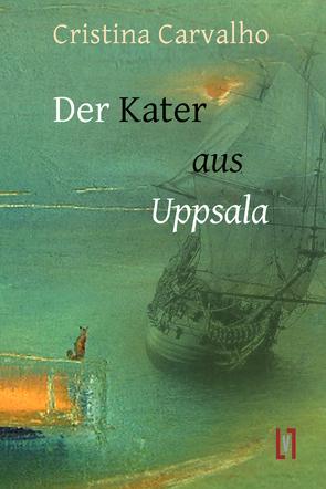 Der Kater aus Uppsala von Carvalho,  Cristina, Sahr,  Markus