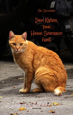 Der Kater, der Herr Svensson hieß von Jacobsen,  Ole