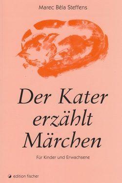 Der Kater erzählt Märchen von Steffens,  Marec B