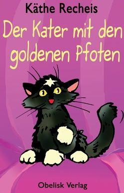 Der Kater mit den goldenen Pfoten von Recheis,  Käthe