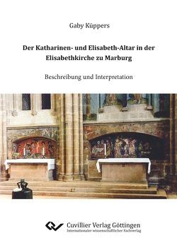 Der Katharinen- und Elisabeth-Altar in der Elisabethkirche zu Marburg von Küppers,  Gaby