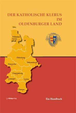 Der katholische Klerus im Oldenburger Land von Baumann,  Willi, Sieve,  Peter