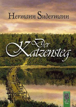 Der Katzensteg von Sudermann,  Hermann