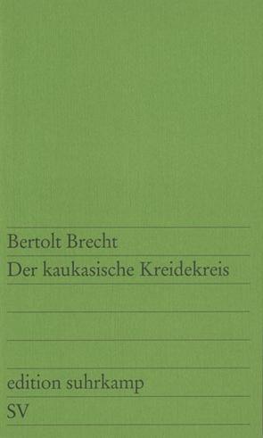 Der kaukasische Kreidekreis von Brecht,  Bertolt