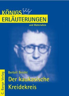 Der kaukasische Kreidekreis von Bertolt Brecht. Textanalyse und Interpretation. von Brecht,  Bertolt, Grobe,  Horst