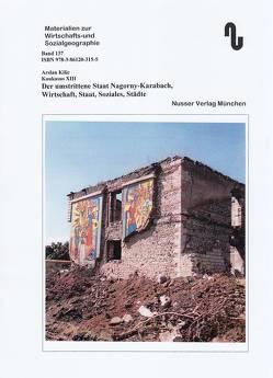 Der Kaukasus / Der umstrittene Staat Nagorny-Karabach, Wirtschaft, Staat, Soziales, Städte von Festner,  Sibylle, Kilic,  Arslan