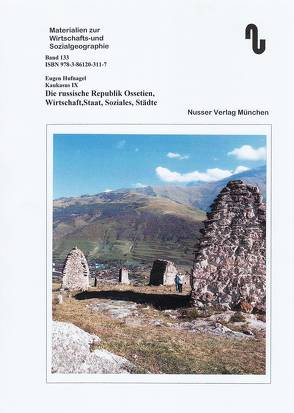 Der Kaukasus / Die russische Republik Ossetien, Wirtschaft, Staat, Soziales, Städte von Hufnagel,  Eugen