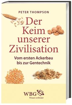 Der Keim unserer Zivilisation von Roth,  Manfred, Thompson,  Peter
