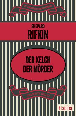 Der Kelch der Mörder von Rifkin,  Shepard, Wilhelmi,  Karl