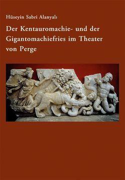 Der Kentauromachie- und der Gigantomachiefries im Theater von Perge von Alanyalı,  Hüseyin Sabri
