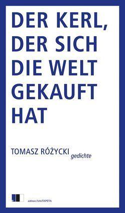 Der Kerl, der sich die Welt gekauft hat von Hartmann,  Bernhard, Rózycki,  Tomasz
