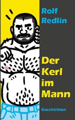 Der Kerl im Mann von Redlin,  Rolf