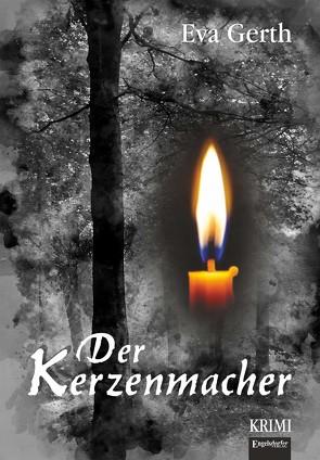 Der Kerzenmacher von Gerth,  Eva