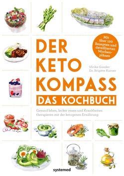 Der Keto-Kompass – Das Kochbuch von Gonder,  Ulrike, Karner,  Dr. Brigitte