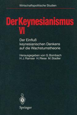 Der Keynesianismus VI von Bombach,  Gottfried, Ramser,  Hans J, Riese,  Hajo, Stadler,  Manfred