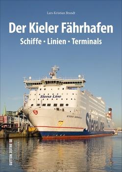 Der Kieler Fährhafen von Brandt,  Lars-Kristian