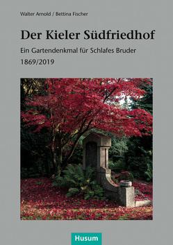 Der Kieler Südfriedhof von Arnold,  Walter, Fischer,  Bettina