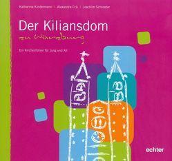 Der Kiliansdom zu Würzburg von Eck,  Alexandra, Kindermann,  Katharina, Schroeter,  Joachim