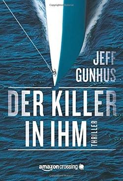 Der Killer in ihm von Gunhus,  Jeff, Olschowsky,  Gunter
