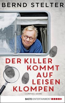 Der Killer kommt auf leisen Klompen von Stelter,  Bernd