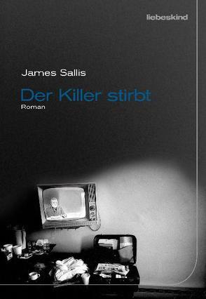 Der Killer stirbt von Bielfeldt,  Kathrin, Bürger,  Jürgen, Sallis,  James