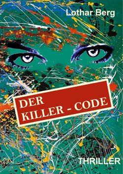 Der Killer – Code von Berg,  Lothar