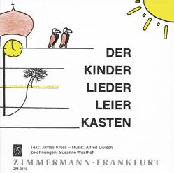 Der Kinder-Lieder-Leierkasten von Divisch,  Alfred, Wüsthoff,  Susanne