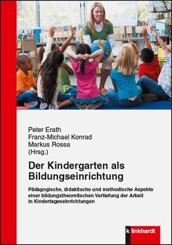 Der Kindergarten als Bildungseinrichtung von Erath,  Peter, Konrad,  Franz Michael, Rossa,  Markus