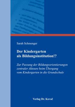 Der Kindergarten als Bildungsinstitution!? von Schmenger,  Sarah