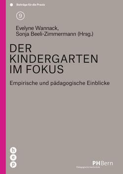 Der Kindergarten im Fokus (E-Book) von Beeli-Zimmermann,  Sonja, Wannack,  Evelyne