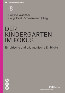 Der Kindergarten im Fokus von Beeli-Zimmermann,  Sonja, Wannack,  Evelyne