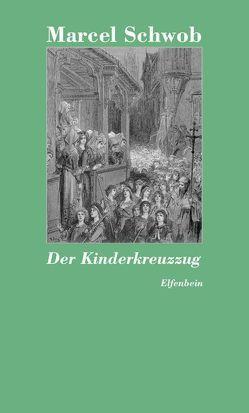 Der Kinderkreuzzug von Krämer,  Gernot, Schwob,  Marcel, Seiffhart,  Arthur