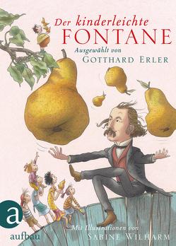 Der kinderleichte Fontane von Erler,  Gotthard, Fontane,  Theodor, Wilharm,  Sabine