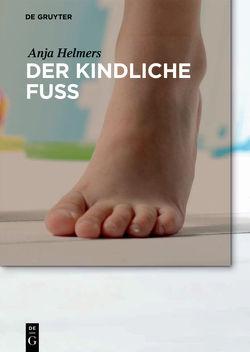 Der kindliche Fuß von Helmers,  Anja