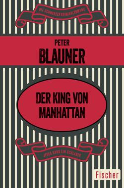 Der King von Manhattan von Blauner,  Peter, Martin,  Michael