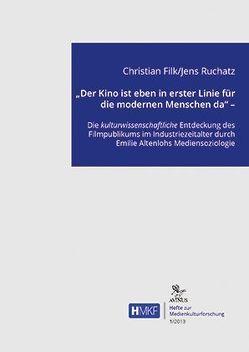 """""""Der Kino ist eben in erster Linie für die modernen Menschen da"""" – von Filk,  Christian, Ruchatz,  Jens"""