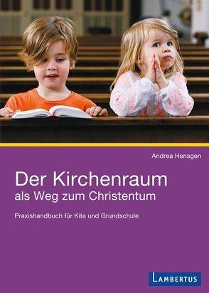 Der Kirchenraum als Weg zum Christentum von Hensgen,  Andrea