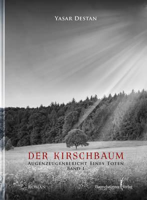 Der Kirschbaum Band 1 von Destan,  Yasar