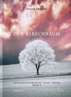 Der Kirschbaum Band 2 von Destan,  Yasar