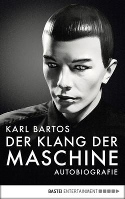 Der Klang der Maschine von Bartos,  Karl