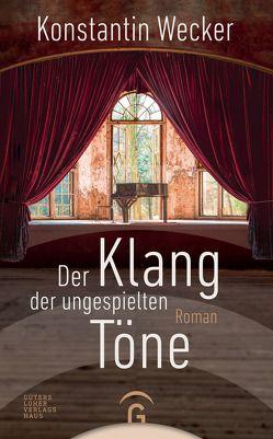Der Klang der ungespielten Töne von Wecker,  Konstantin