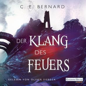 Der Klang des Feuers von Bernard,  C. E., Lungstrass-Kapfer,  Charlotte, Siebeck,  Oliver