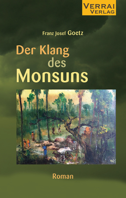 Der Klang des Monsuns von Goetz,  Franz Josef