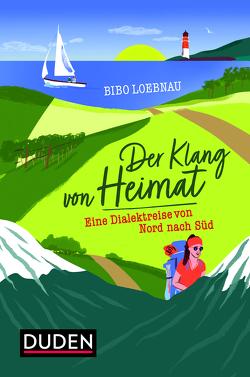 Der Klang von Heimat von Loebnau,  Bibo, Rösch,  Christine