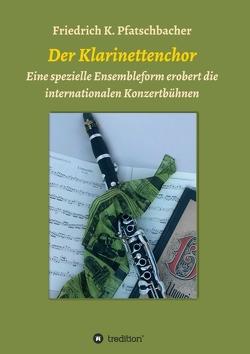 Der Klarinettenchor von Pfatschbacher,  Friedrich K.