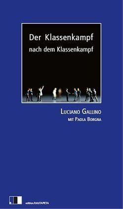 Der Klassenkampf nach dem Klassenkampf von Borgna,  Paola, Gallino,  Luciano, Rostek,  Andreas