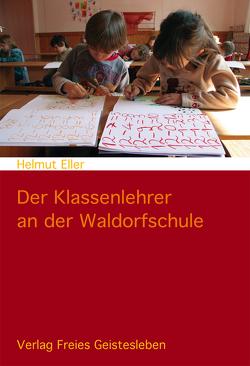 Der Klassenlehrer an der Waldorfschule von Eller,  Helmut
